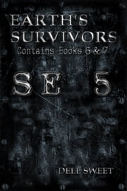 Earth's Survivors SE 5 ebook by Dell Sweet