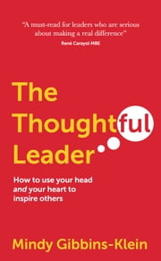 The Thoughtful Leader: How to use your head and your heart to inspire others ebook by Mindy Gibbins-Klein