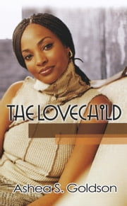 The Lovechild ebook by Ashea S. Goldson