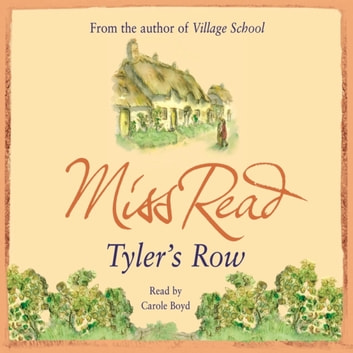 Tyler's Row - The fifth novel in the Fairacre series audiobook by Miss Read