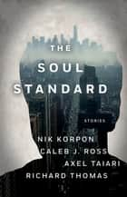 Soul Standard ebook by Richard Thomas, Caleb Ross, Axel Taiari,...