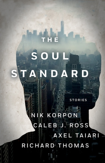 Soul Standard eBook by Richard Thomas,Caleb Ross,Axel Taiari,Nik Korpon