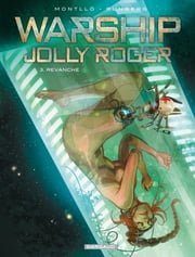 Warship Jolly Roger - Tome 3 - Revanche ebook by Miki Montlló,Sylvain Runberg