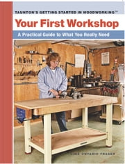 Your First Workshop - A Practical Guide to What You Really Need ebook by Aime Fraser