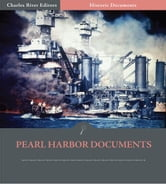 World War II Documents: Pearl Harbor Documents ebook by United States Government & Imperial Empire of Japan
