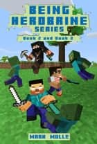 Being Herobrine, Book 2 and Book 3 ebook by Mark Mulle