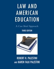 Law and American Education - A Case Brief Approach ebook by Karen Palestini Falk,Robert Palestini