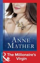 The Millionaire's Virgin (Mills & Boon Modern) (The Anne Mather Collection) ebook by Anne Mather