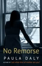No Remorse (Short Story) ebook by Paula Daly