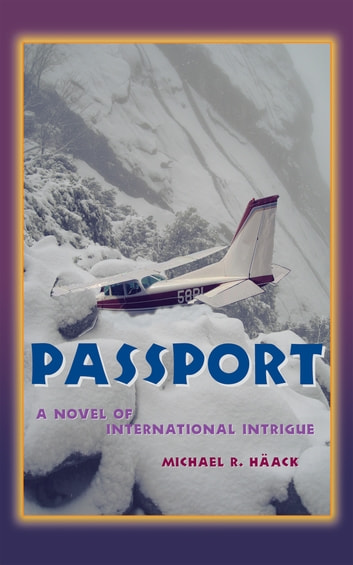 Passport - A Novel of Adventure and Intrigue ebook by Michael R. Häack