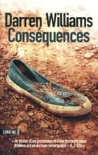 Conséquences ebook by Darren WILLIAM,Fabrice POINTEAU