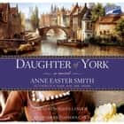 Daughter of York audiobook by Anne Easter Smith