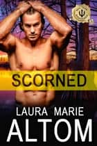 Scorned ebook by Laura Marie Altom