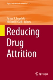 Reducing Drug Attrition ebook by James R. Empfield, Michael P Clark