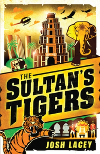 The Sultan's Tigers ebook by Josh Lacey