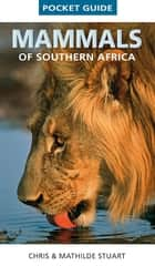 Pocket Guide Mammals of Southern Africa ebook by Chris Stuart
