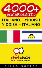 4000+ vocabolario Italiano - Yiddish ebook by Gilad Soffer