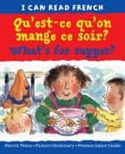 Qu'est-ce qu'on mange ce soir? (What's for supper) ebook by Mary Risk, Carol Thompson, Christophe Dillinger