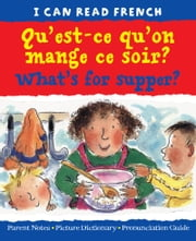 Qu'est-ce qu'on mange ce soir? (What's for supper) ebook by Mary Risk,Carol Thompson,Christophe Dillinger
