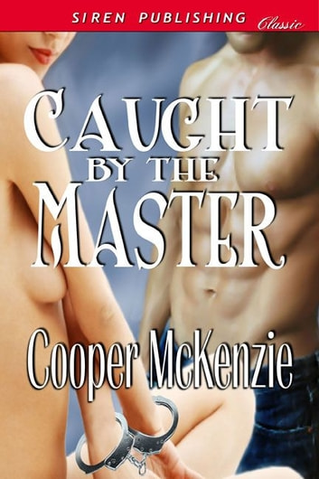 Caught By The Master ebook by Cooper McKenzie
