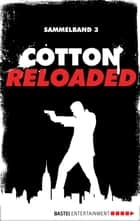 Cotton Reloaded - Sammelband 03 - 3 Folgen in einem Band ebook by Mara Laue, Peter Mennigen, Alfred Bekker