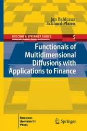 Functionals of Multidimensional Diffusions with Applications to Finance ebook by Jan Baldeaux,Eckhard Platen