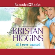All I Ever Wanted audiobook by Kristan Higgins