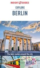 Insight Guides: Explore Berlin ebook by Insight Guides