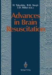Advances in Brain Resuscitation ebook by H. Takeshita,B.K. Siesjö,J.D. Miller