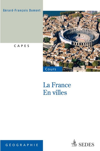 La France en villes - CAPES - Nouvelle Question eBook by Gérard-François Dumont