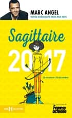 Sagittaire 2017 ebook by Marc ANGEL