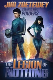 The Legion of Nothing 2: Powers - The Legion of Nothing, #2 ebook by Jim Zoetewey