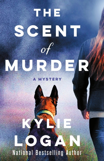 The Scent of Murder - A Mystery ekitaplar by Kylie Logan