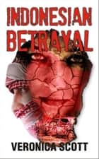 Indonesian Betrayal ebook by Veronica Scott