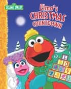 Elmo's Christmas Countdown (Sesame Street Series) ebook by McLaughlin, Megan, Tom Leigh