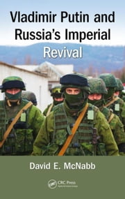 Vladimir Putin and Russia's Imperial Revival ebook by McNabb, David E.