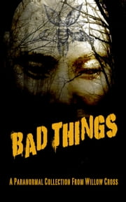 Bad Things ebook by Willow Cross