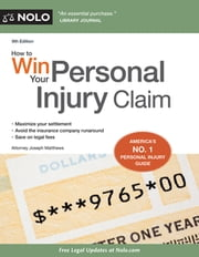 How to Win Your Personal Injury Claim ebook by Joseph Matthews, Attorney