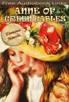 ANNE OF GREEN GABLES - and Other Works, Free Audiobook Links ebook by Lucy Maud Montgomery