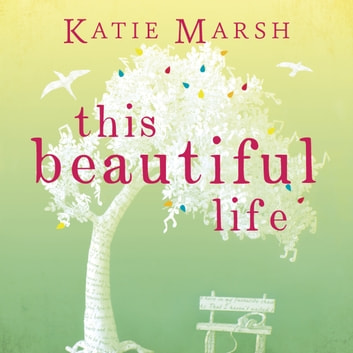This Beautiful Life audiobook by Katie Marsh