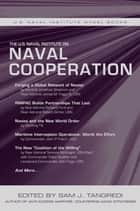 The U.S. Naval Institute on International Naval Cooperation ebook by Sam Tangredi