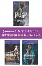 Harlequin Intrigue September 2018 - Box Set 2 of 2 - Finger on the Trigger\In the Lawman's Protection\The Negotiation ebook by Delores Fossen, Janie Crouch, Tyler Anne Snell