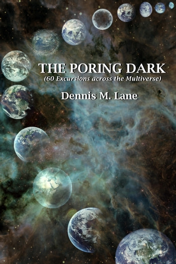The Poring Dark ebook by Dennis M Lane