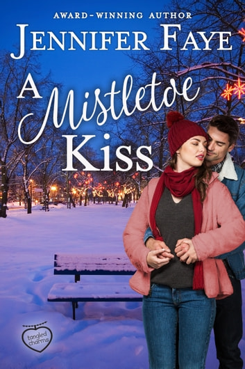 A Mistletoe Kiss ebook by Jennifer Faye