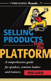 Selling Products from the Platform ebook by Fred Gleeck