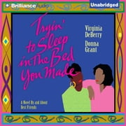 Tryin' To Sleep In the Bed You Made audiobook by Virginia DeBerry, Donna Grant