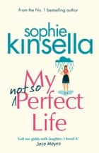 My Not So Perfect Life ebook by Sophie Kinsella