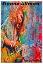 Duane Allman ebook by Robert Grey Reynolds Jr