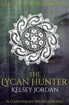 The Lycan Hunter ebook by