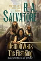 DemonWars: The First King ebook by R. A. Salvatore